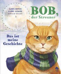 Bob, der Streuner - das ist meine Geschichte