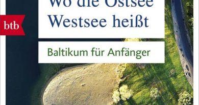 Baltikum für Anfänger Wo die Ostsee Westsee heißt