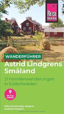 Wanderführer Astrid Lindgrens Småland 21 Familienwanderungen in Südschweden
